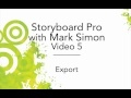 Toon Boom Animation Storyboard Pro Tutorials by Mark Simon from Intro to Creating Animatics and Exporting the Project. its all on the Toon Boom Storyboard Pro Channel.