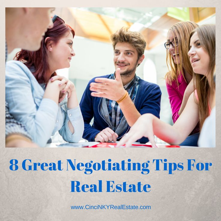 8 Great Negotiating Tips For Real Estate When attempting to sell or buy a home often times emotions and the competitive spirit can get the best of people resulting in a failure for anyone to reach their goals. http://cincinkyrealestate.com/8-great-negotiating-tips-real-estate/