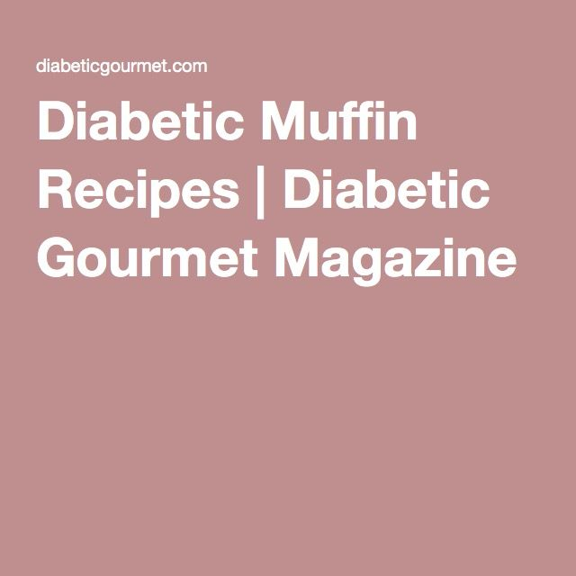 Diabetic Muffin Recipes | Diabetic Gourmet Magazine