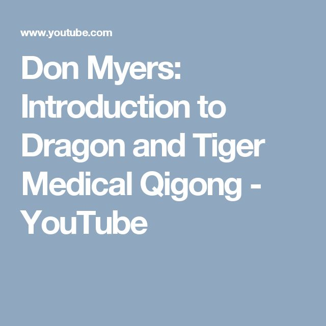 Don Myers: Introduction to Dragon and Tiger Medical Qigong - YouTube