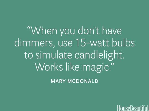 Lightbulbs that simulate candlelight. housebeautiful.com. #lighting #designer_quotes