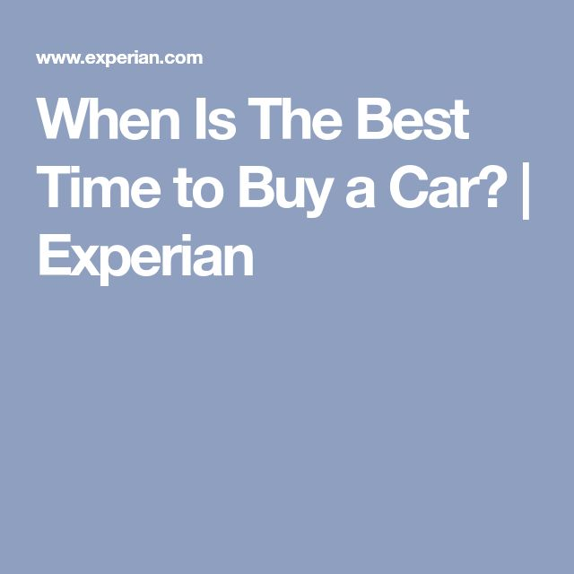 When Is The Best Time to Buy a Car?   Experian