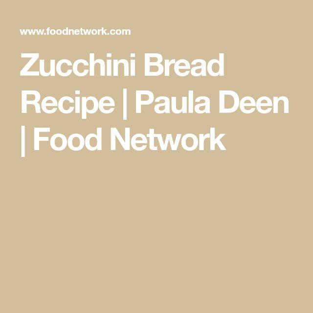 Zucchini Bread Recipe   Paula Deen   Food Network