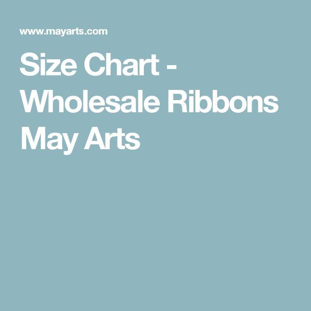 Size Chart - Wholesale Ribbons May Arts