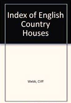 Index of English Country Houses // Author: Cliff Webb // Lists more than 5500 English country houses, giving the parish and the county. A finding aid to trace the movements of servants and landed gentry, to find the church where events probably happened, and to unravel the geographic location of a house name. // Price: £4.95 // Published: Society of Genealogists 1999