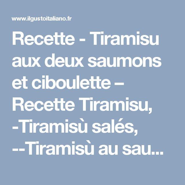 Recette - Tiramisu aux deux saumons et ciboulette – Recette Tiramisu, -Tiramisù salés, --Tiramisù au saumon | Il Gusto Italiano