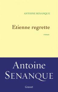 Etienne regrette - Antoine Sénanque | Tu lis quoi ?