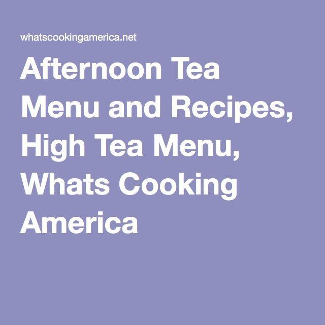Afternoon Tea Menu and Recipes, High Tea Menu, Whats Cooking America
