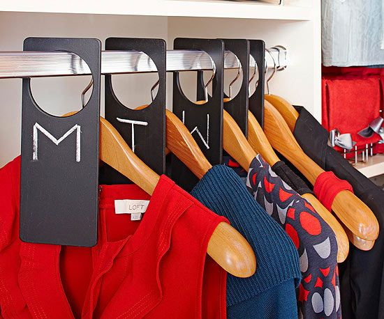 Weekly Wardrobe - Make morning routines easier by organizing a week's worth of outfits. Place hanging tags on a closet bar, each marked with a day of the week. Place your planned outfits with the designated tag and you'll save time each morning when deciding what to wear.