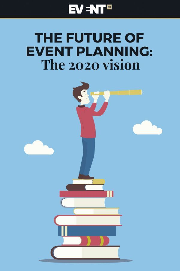 The Future of Event Planning: The 2020 Vision