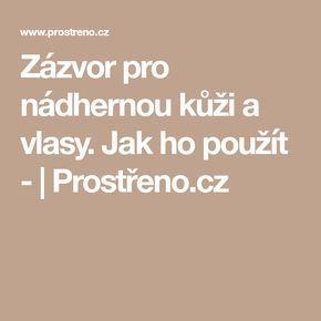 Zázvor pro nádhernou kůži a vlasy. Jak ho použít - | Prostřeno.cz