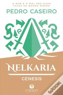 "Chiado Editora | ""Nelkaria - Genesis"" de Pedro Caseiro"