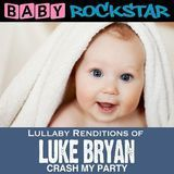 Lullaby Renditions of Luke Bryan: Crash My Party [CD]