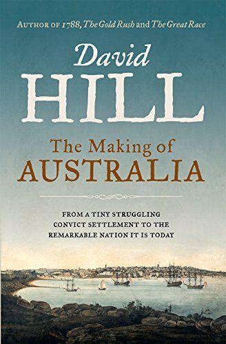 The Making of Australia: David Hill: 9781742757674: Amazon.com: Books