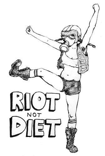 Riot not diet!