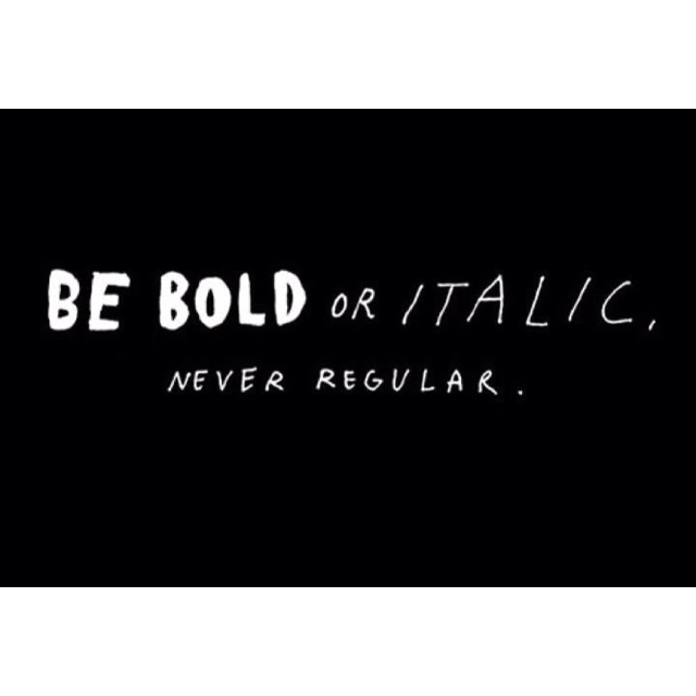 be bold or italic never regular // SMART QUOTES & OTHER