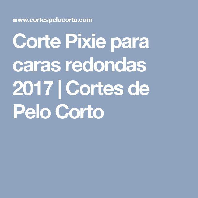 Corte Pixie para caras redondas 2017 | Cortes de Pelo Corto