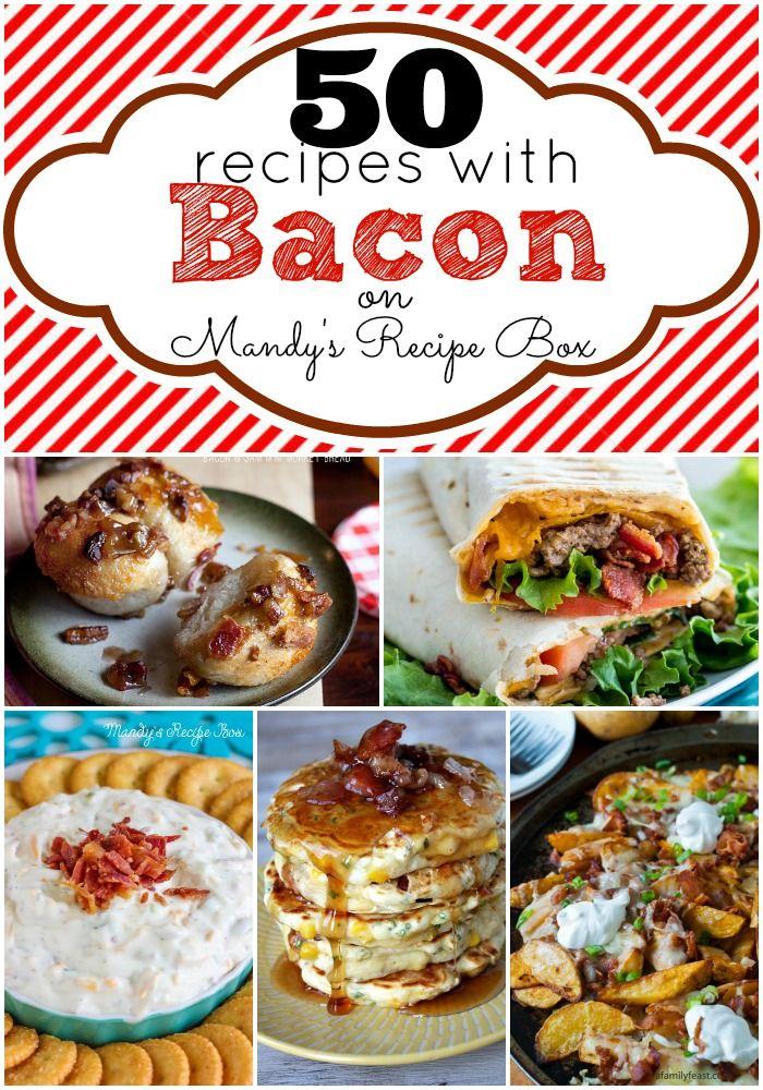 "Did someone say ""bacon""??? 50 Recipes with Bacon   Mandy's Recipe Box"