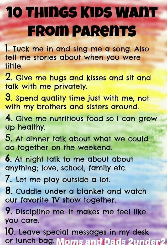 Things to remember. 10 Things Kids want from parents.