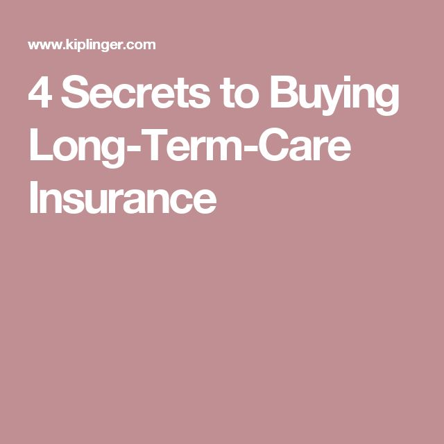 4 Secrets to Buying Long-Term-Care Insurance