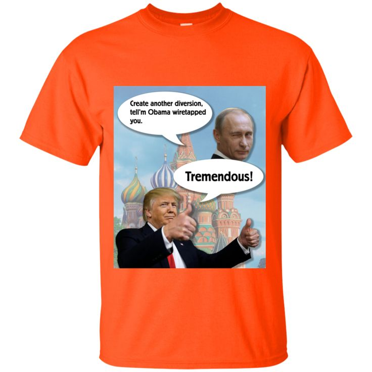 Trump and Putin Obama Wiretap Custom Ultra Cotton T-Shirt – Tiberius Deal Finders eStore.  never trump never trump politics never trump never hillary never.trump.impeach him trump putin trump putin meme trump putin humor trump putin horse trump russia