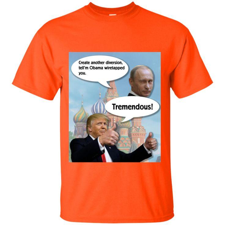 Trump and Putin Obama Wiretap Custom Ultra Cotton T-Shirt – Tiberius Deal Finders eStore.  never trump never trump politics never trump never hillary never.trump.impeach him trump putin trump putin meme trump putin humor trump putin horse trump russia