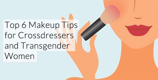 Top 6 Makeup Tips for Transgender Women  (Male to Female Transgender / Crossdressing Tips)