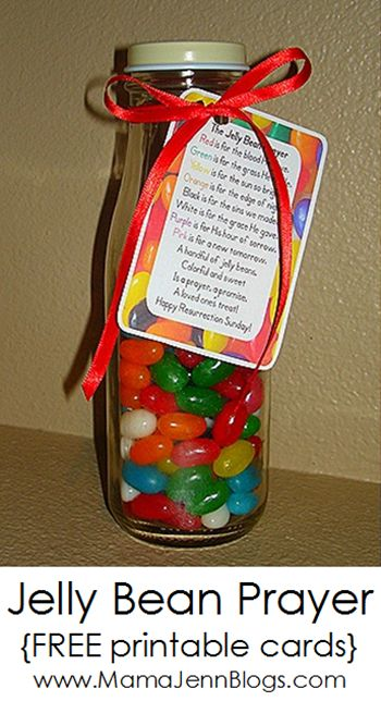 Jelly Bean Prayer: The poem reads:  Red is for the blood He gave.  Green is for the grass He made.  Yellow is for the sun so bright.  Orange is for the edge of night.  Black is for the sins we made.   White is for the grace He gave.  Purple is for His hour of sorrow.  Pink is for a new tomorrow.  And handful of jelly beans,  Colorful and sweet,  Is a prayer, a promise,  A loved one's treat!  Happy Resurrection Sunday!