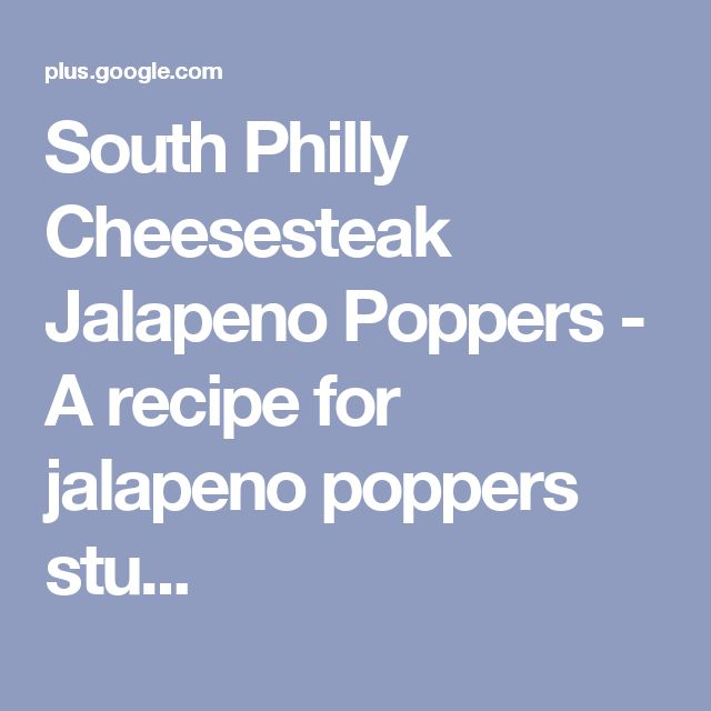 South Philly Cheesesteak Jalapeno Poppers - A recipe for jalapeno poppers stu...
