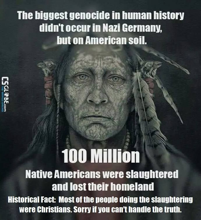 """The Genocide of Native Americans is by far the most overlooked Genocide in history. European colonization of the """"New World"""" directly led to the decline of its indigenous population by more than 80% and resulted in Native Americans becoming second-class citizens in their ethnic homeland.  Estimated killed: 2,000,000-100,000,000.So few acknowledge this.Why is this not in our history books?"""