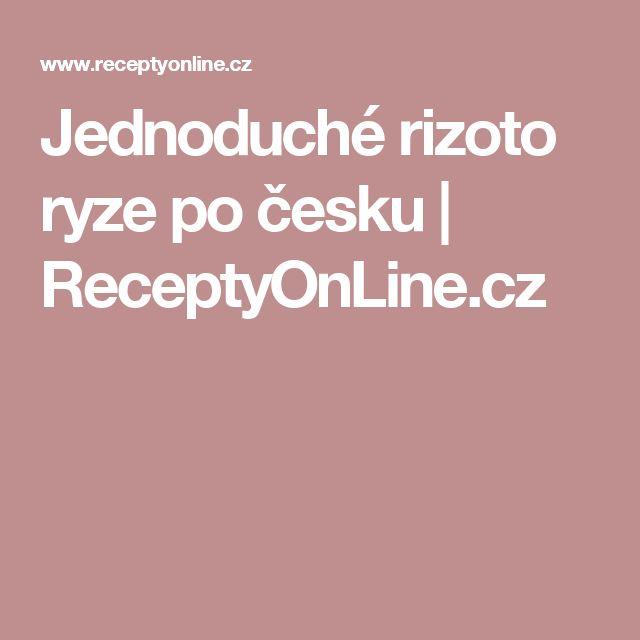 Jednoduché rizoto ryze po česku | ReceptyOnLine.cz