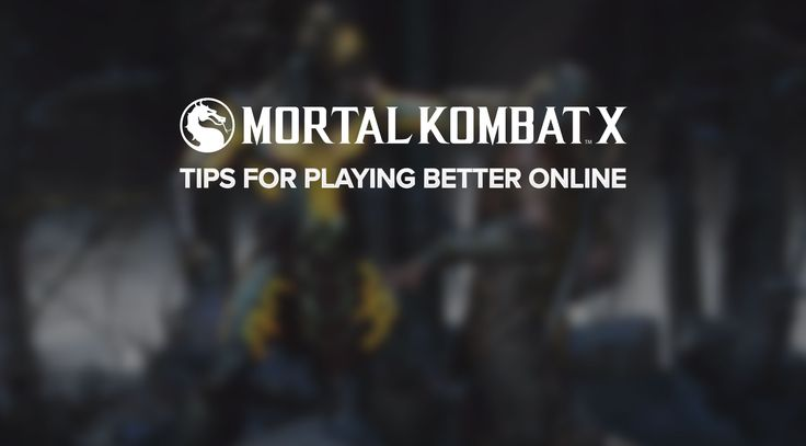 MKX Tips: Tips for Playing Better Online: Written by Jon Scarr   Mortal Kombat X packs quite a punch, and though it may seem daunting to…