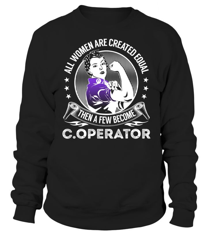 All Women Are Created Equal Then A Few Become C.Operator #C.Operator