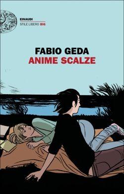 Fabio Geda, Anime scalze, Stile libero Big - DISPONIBILE ANCHE IN EBOOK