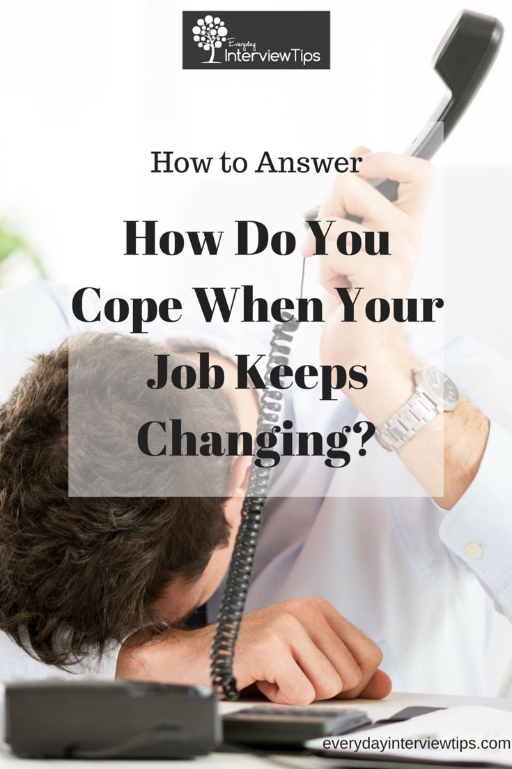 images about interview tips questions answers on how to answer how do you cope when your job keeps changing