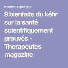 9 bienfaits du kéfir sur la santé scientifiquement prouvés - Therapeutes magazine