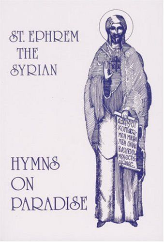 St. Ephrem the Syrian: Hymns On Paradise by St. Ephrem. $18.00. Publisher: St Vladimirs Seminary Pr (March 1, 1997). Publication: March 1, 1997