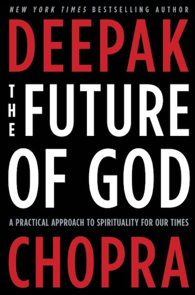 The 12 Best Health & Happiness Books Of 2014 - The Future Of God by Deepak Chopra
