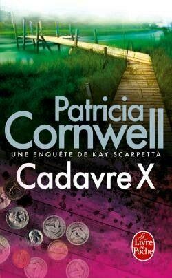 Cadavre X -Patricia Cornwell