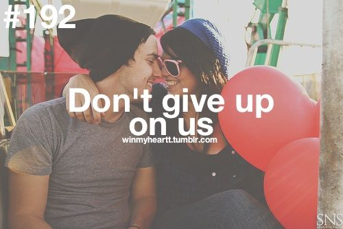 don't give up on us