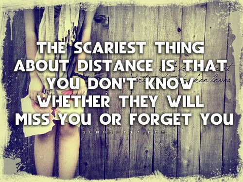 The scariest thing about distance. . .