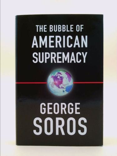 The Bubble of American Supremacy (George Soros) | New and Used Books from Thrift…