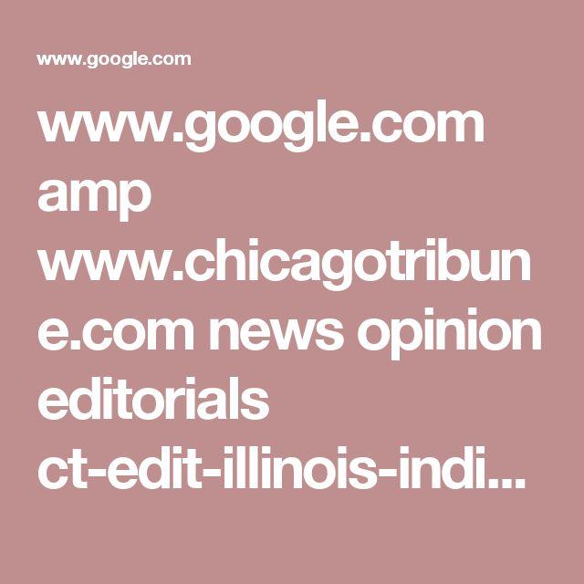 www.google.com amp www.chicagotribune.com news opinion editorials ct-edit-illinois-indiana-business-20170827-story,amp.html