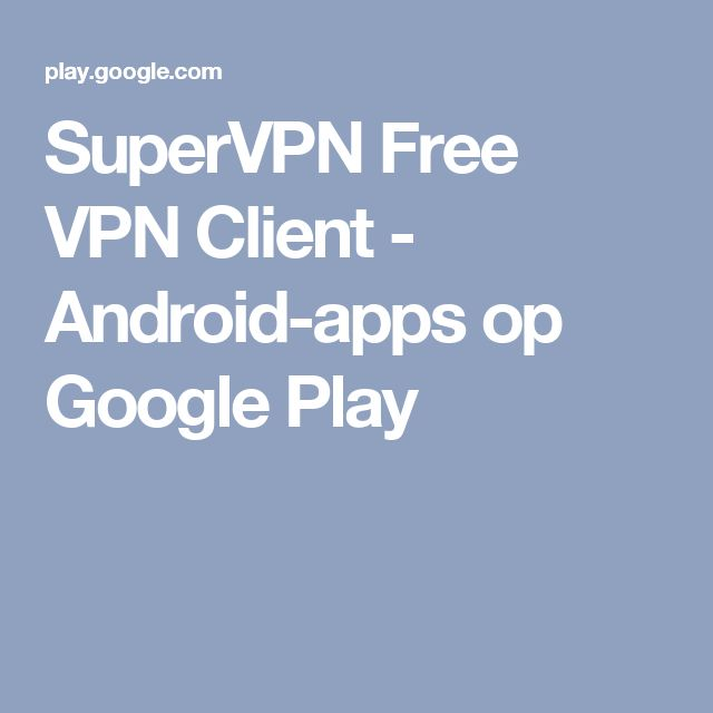 SuperVPN Free VPN Client - Android-apps op Google Play