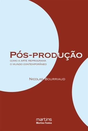 POS-PRODUÇAO - COMO A ARTE REPROGRAMA O MUNDO