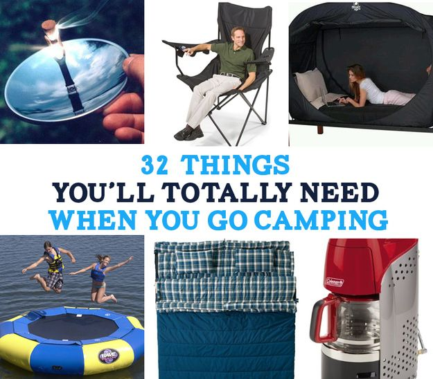 32 Things You'll Totally Need When You Go Camping........interesting