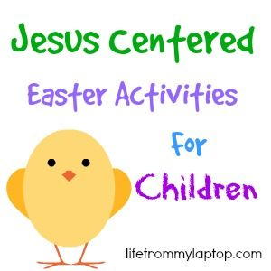 Glad to find the right alternatives on Easter since so many take away the true meaning with candies & easter bunnies! Jesus Centered Easter Activities for Children - lifefrommylaptop.com
