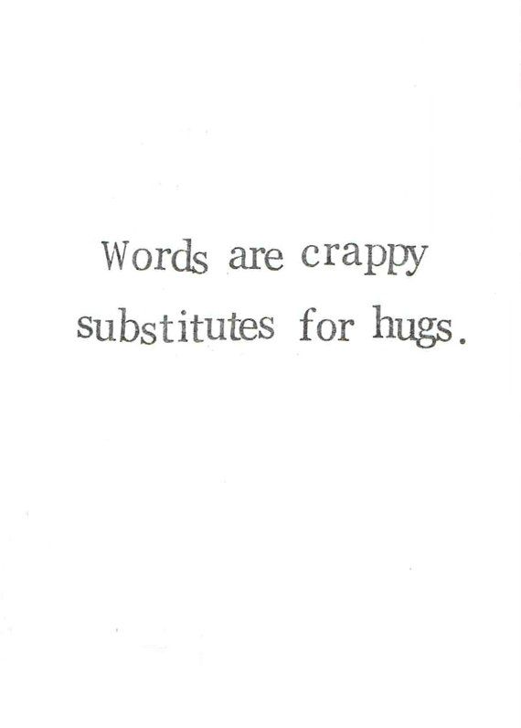 Words Are Crappy Substitutes For Hugs Card | Sympathy Condolences Get Well Soon Friendship Simple Black And White Minimalist Typography
