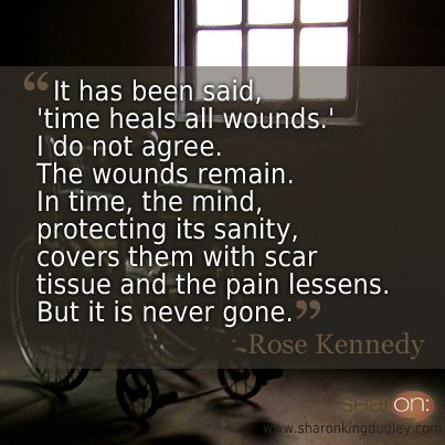 Time - the mind, protecting its sanity - covers them with some scar tissue and the pain lessens, but it is never gone. Description from likesuccess.com. I searched for this on bing.com/images