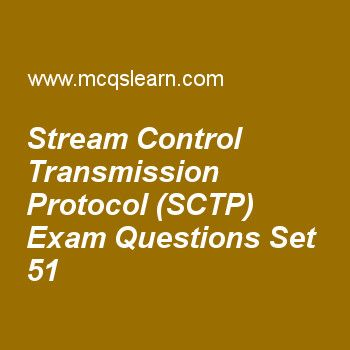 Practice stream control transmission protocol (sctp) quizzes, computer networks quiz 51 to learn. Free networking MCQs questions and answers to learn stream control transmission protocol (sctp) MCQs with answers. Practice MCQs to test knowledge on stream control transmission protocol (sctp), framing, lan network, switch structure, sonet architecture worksheets.  Free stream control transmission protocol (sctp) worksheet has multiple choice quiz questions as in stream control transmissio...